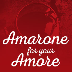 Amarone for Your Amore